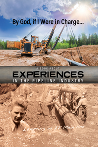 By God, if I Were in Charge…a book about experiences in the pipeline industry